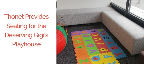 Thonet Supports GiGiu0027s Playhouse With Two Custom Commercial Furniture  Donations